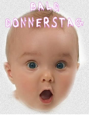 bald donnerstag